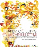 Paper Quilling Chinese Style: Create Unique Paper Projects that Bridge